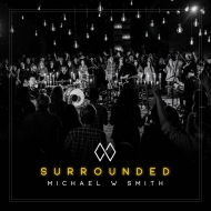 Smith, Michael W. - Surrounded