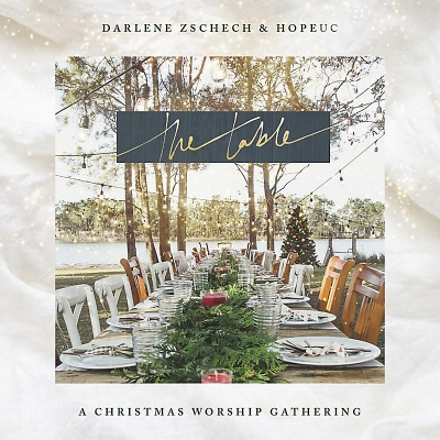 Zschech, Darlene - The Table: A Christmas Worship Gathering