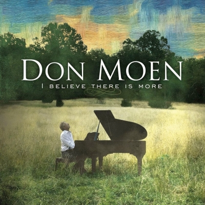 Moen, Don - I Believe There Is More