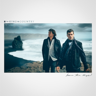 For King & Country - Burn The Ships (Vinyl LP)