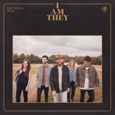I Am They - Faithful God