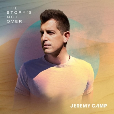 Camp, Jeremy - The Story's Not Over