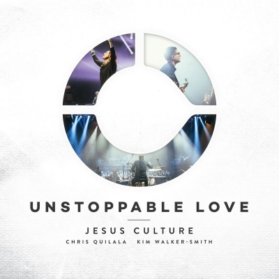 Jesus Culture - Unstoppable Love