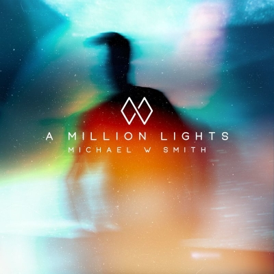 Smith, Michael W. - A Million Lights