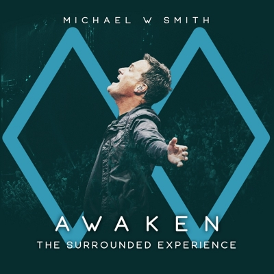 Smith, Michael W. - Awaken The Surrounded Experience