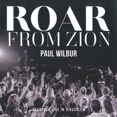 Wilbur, Paul - Roar From Zion