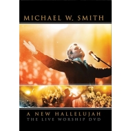 Smith, Michael W. - A New Hallelujah The Live Worship (DVD)