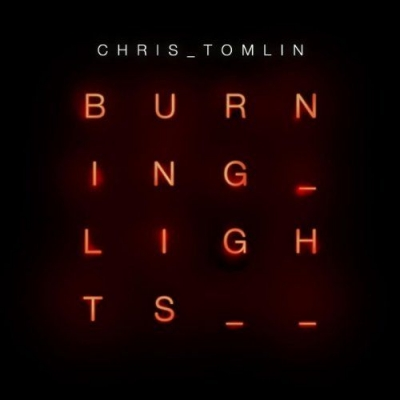 Tomlin, Chris - Burning Lights