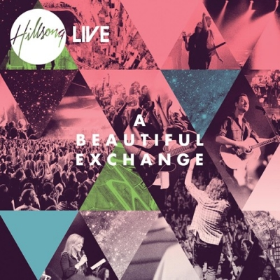 Hillsong Music Australia - A Beautiful Exchange