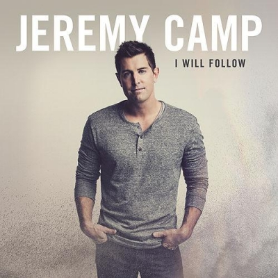 Camp, Jeremy - I Will Follow