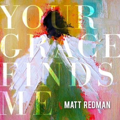 Redman, Matt - Your Grace Finds Me